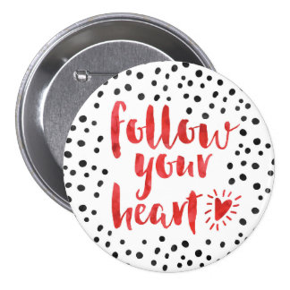 Follow Your Heart Quote 7.5 Cm Round Badge
