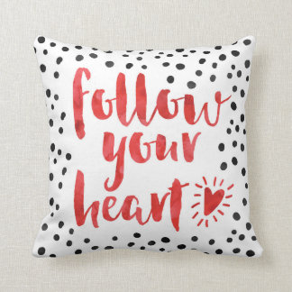 Follow Your Heart Quote Throw Pillow