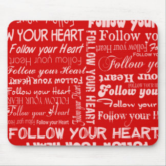 Follow Your Heart (Red) Mousepad