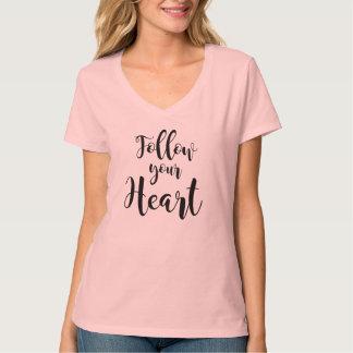 """""""Follow your Heart """" T-Shirt"""