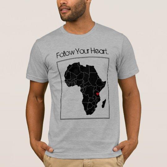 Follow Your Heart. T-Shirt