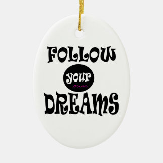 FOLLOW YOUR OWN DREAMS SLOGAN CERAMIC OVAL DECORATION