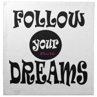 FOLLOW YOUR OWN DREAMS SLOGAN CLOTH NAPKIN