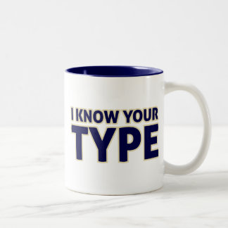 Font Geek - I Know Your Type Coffee Mugs