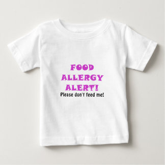 Food Allergy Alert Please Dont Feed Me Baby T-Shirt