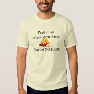 Food grows where water flows! tee shirt