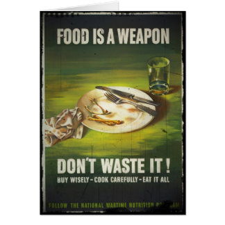 Food is a Weapon Don't Waste Card