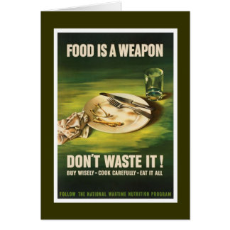 Food Is A Weapon - WW2 Card