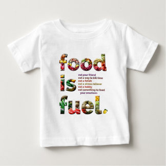 Food is Fuel Baby T-Shirt