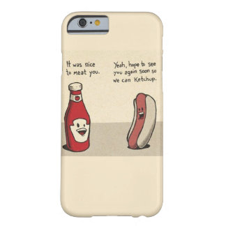 Food Pun - Hotdog/Ketchup Barely There iPhone 6 Case