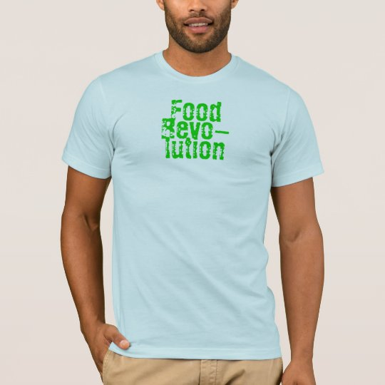 Food, Revo-, lution T-Shirt