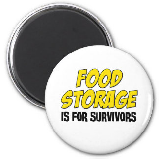 Food Storage is For Survivors 6 Cm Round Magnet