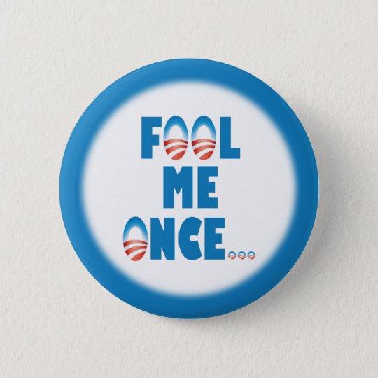 Fool Me Once 6 Cm Round Badge