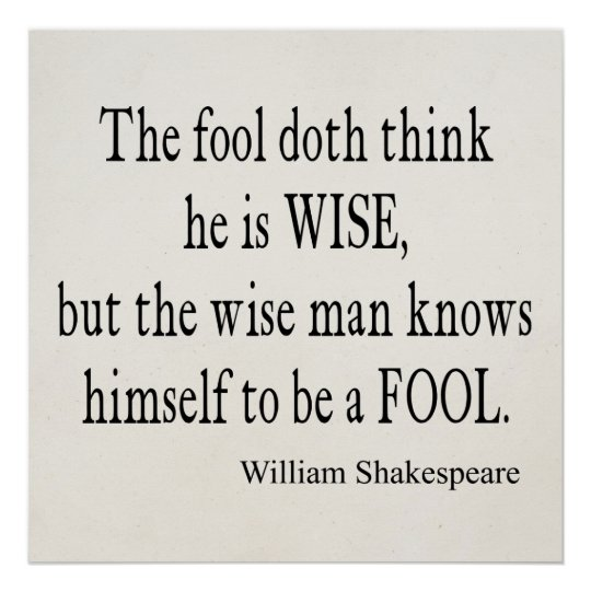 Fool Wise Man Knows Himself Fool Shakespeare Quote