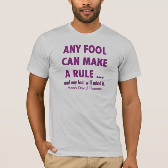 Fools and Rules T-Shirt