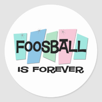 Foosball Is Forever Round Sticker