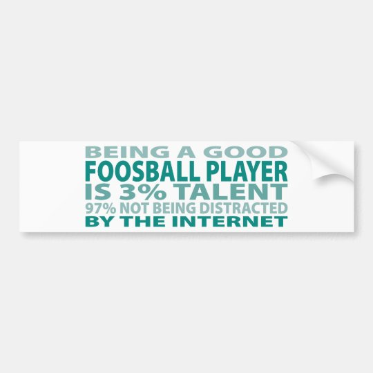 Foosball Player 3% Talent Bumper Sticker