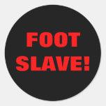 FOOT SLAVE! ROUND STICKER