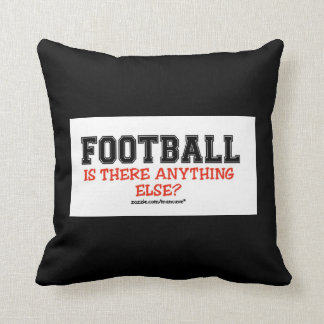 Football Anything Else?  pillow