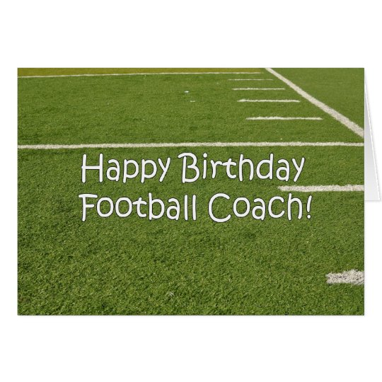 Football Coach Happy Birthday on Playing Field Card