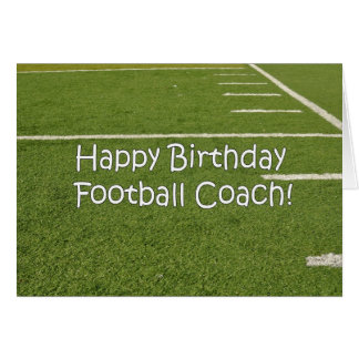 Football Coach Happy Birthday on Playing Field Greeting Card