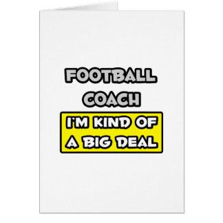 Football Coach I m Kind of a Big Deal Card