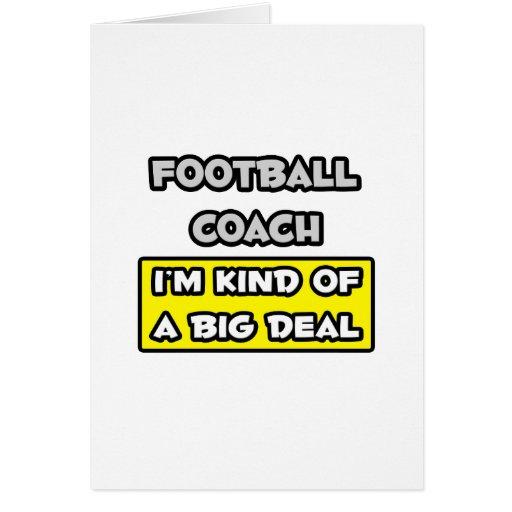 Football Coach .. I'm Kind of a Big Deal Card
