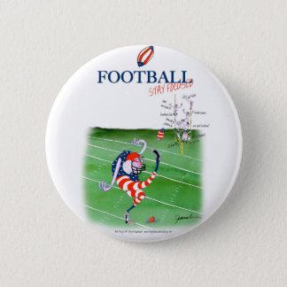 Football stay focused, tony fernandes 6 cm round badge