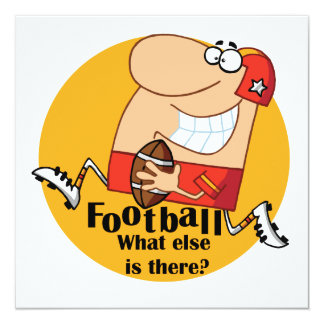 Football What Else T-shirts and Gifts 5.25x5.25 Square Paper Invitation Card