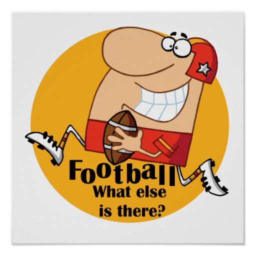 Football What Else T-shirts and Gifts Poster