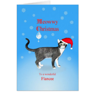 For a fiancee, Meowwy Christmas cat Greeting Card