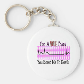 For a Minute there BORED ME TO DEATH Basic Round Button Key Ring