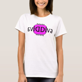 For all the Diva's T-Shirt