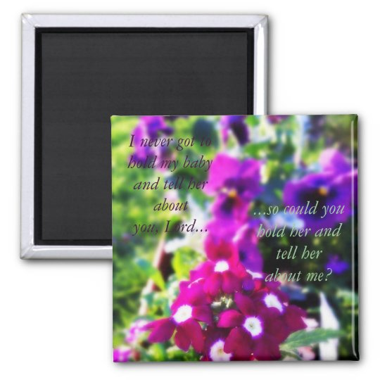 For all the mother's who have lost a baby... square magnet
