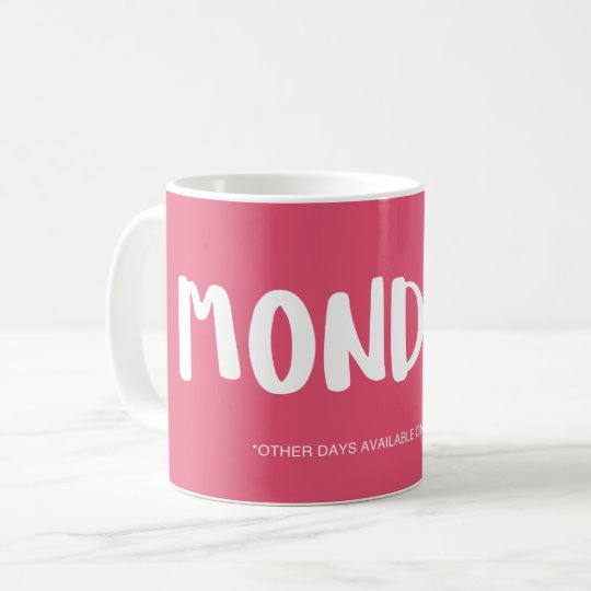 For anyone who hates Mondays Coffee Mug