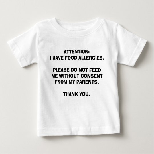 For children with food allergies baby T-Shirt