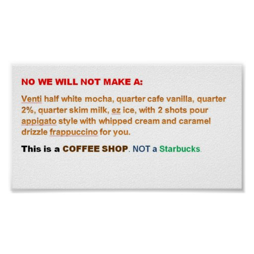 For coffee shop owners who dislike starbucks poster