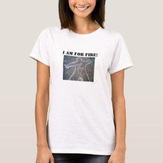 FOR FIRE  chaulk outline, I am FOR FIRE! T-Shirt