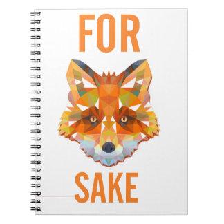 For Fox Sake Funny Notebook