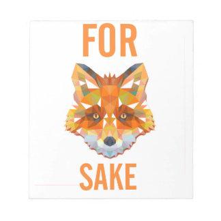 For Fox Sake Funny Notepad