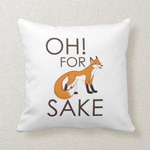 For Fox Sake Pillow
