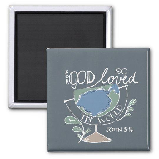for God so loved Square Magnet