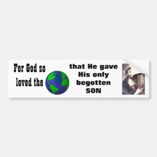 For God So Loved the World Car Bumper Sticker