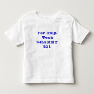 For Help Text: GRAMMY 911 Toddler T-Shirt