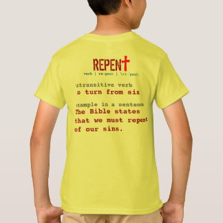 for HIM (youth): REPENT + definition T-Shirt