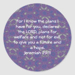 For I know the plans I have  - Jeremiah 29:11 Round Sticker