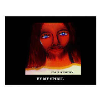 FOR IT IS WRITTEN.../BY MY SPIRIT POSTER