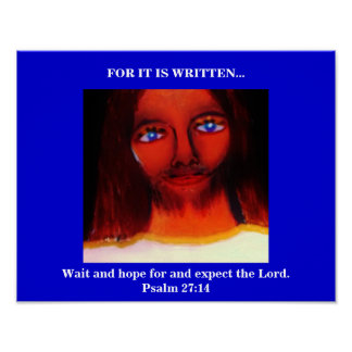 FOR IT IS WRITTEN (EXPECT THE LORD) POSTER