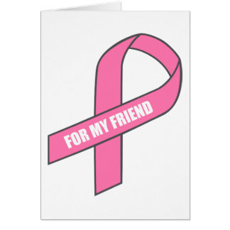 For My Friend Pink Ribbon Greeting Cards