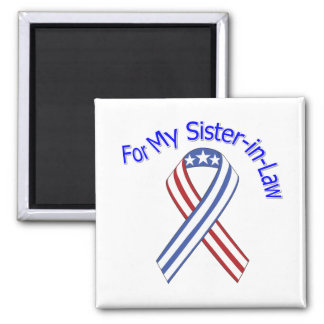 For My Sister-in-Law Military Patriotic Square Magnet